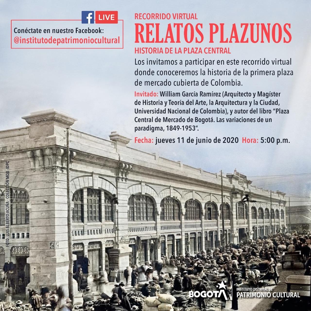 IDPC - Recorrido virtual por la antigua Plaza Central de Mercado de Bogotá
