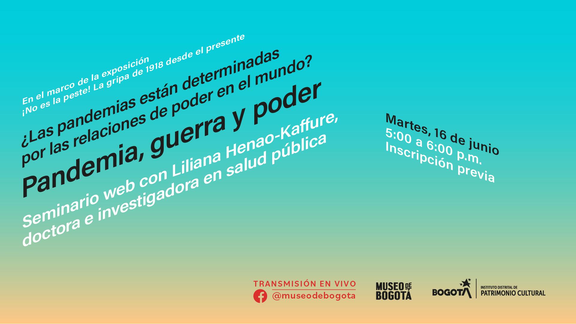 Museo de Bogotá - Seminario web para pensar el vínculo entre las pandemias y las relaciones de poder en el mundo