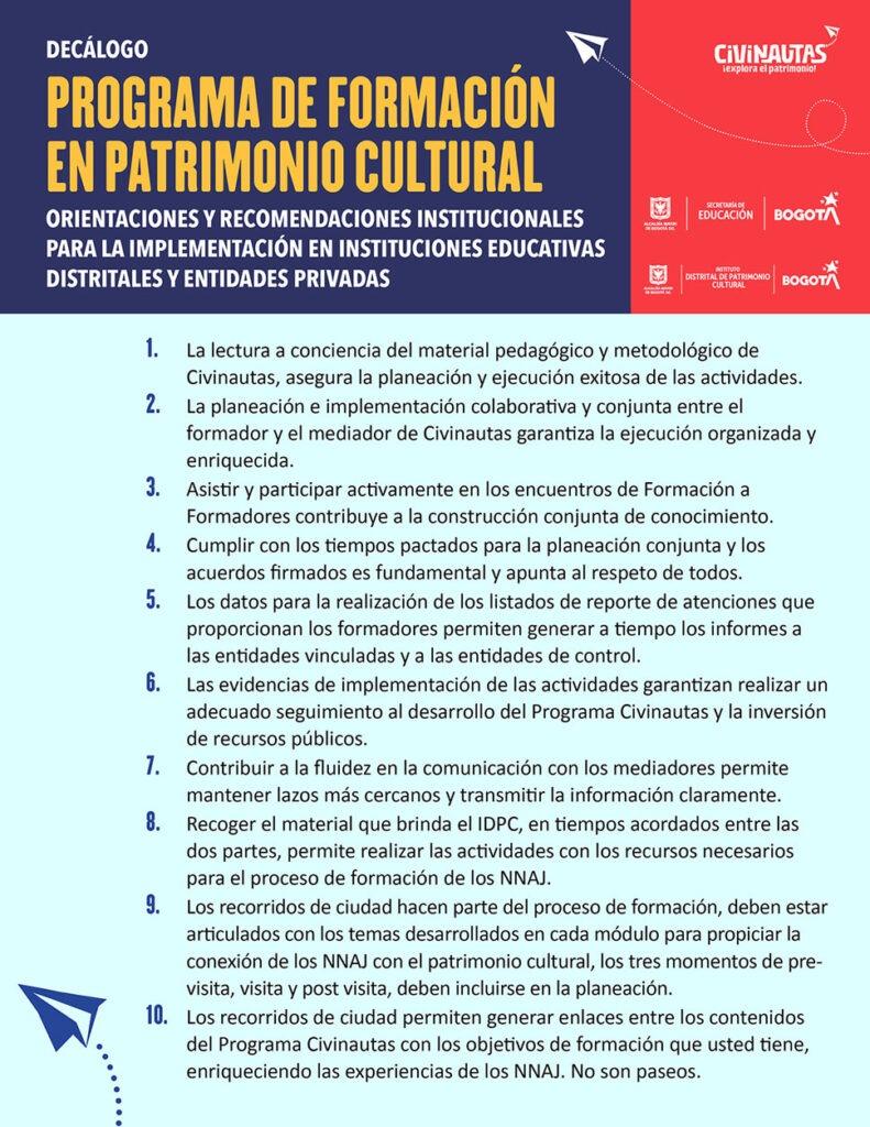 Civinautas es el programa del Instituto Distrital de Patrimonio Cultural (IDPC) que diseña e implementa procesos de formación en patrimonio cultural que procura el ejercicio efectivo de los derechos culturales y patrimoniales de los habitantes de Bogotá