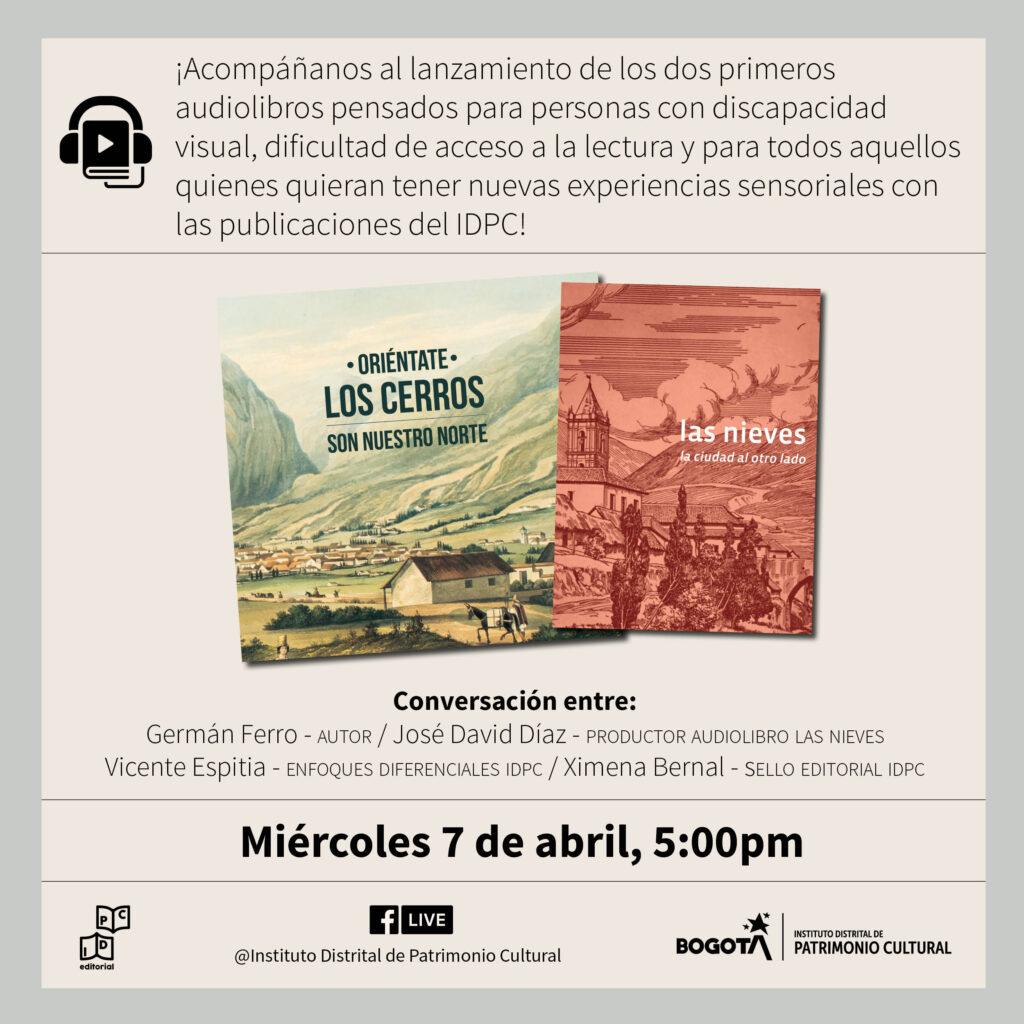 El Instituto Distrital de Patrimonio Cultural - IDPC presenta una nueva experiencia de lectura accesible, a través de dos audiolibros sobre lugares emblemáticos de la capital. El lanzamiento será el 7 de abril, a las 5:00 p.m., a través de un evento en vivo por Facebook.