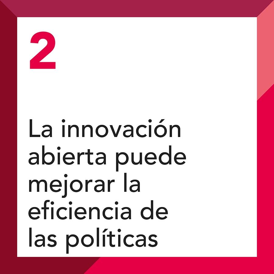 2. La innovación abierta puede mejorar la eficiencia de las políticas