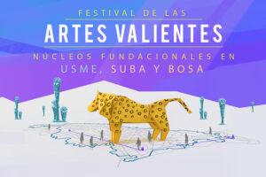 Imagen Festival Artes Valientes Nucleos fundacionales en Usme, Suba y Bosa