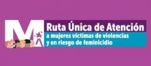 Ruta Única de Atención a mujeres víctimas de violencias